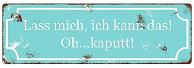 Ein Blechschild Mit Einem Spruch, Der Von Mir Hätte Sein Können ; )